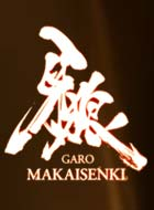 GARO MAKAISENKI